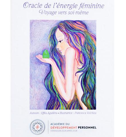 """""""Oracle de l'énergie féminine"""" Efféa Aguiléra, Francesca Volchitza et Peggy Tournigand"""